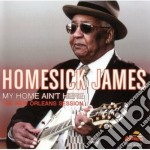 My home ain't here cd musicale di Homesick James