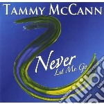 Never let me go cd musicale di Tammy Mccann