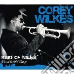 Kind of miles cd musicale di Corey Wilkes