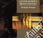 Twilight dreams cd musicale di Lester bowie's brass
