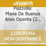 MARIA DE BUENOS AIRES cd musicale di KREMER/PIAZZOLLA