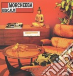 Morcheeba - Big Calm cd musicale di MORCHEEBA