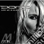 LOVE ME IN BLACK cd musicale di DORO