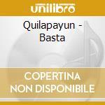 Basta cd musicale di Quilapayun