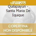 Santa maria de iquique cd musicale di Quilapayun