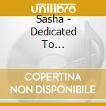 DEDICATED TO... cd musicale di SASHA