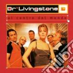 AL CENTRO DEL MONDO cd musicale di DR. LIVINGSTONE(S.REMO 99)
