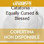 Catatonia - Equally Cursed & Blessed cd musicale di CATATONIA