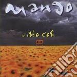 VISTO COSI'(RACCOLTA+2 INEDITI) cd musicale di MANGO