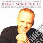 THE SINGLES COLLECTION 84/90 cd musicale di Jimmy Sommerville