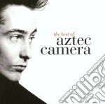 Aztec Camera - Best Of Aztec Camera cd musicale di AZTEC CAMERA