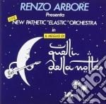 Renzo Arbore - Il Meglio Di Quelli Della Notte cd musicale di Renzo Arbore