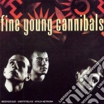 FINE YOUNG CANNIBALS cd musicale di FINE YOUNG CANNIBALS