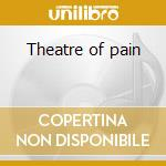 Theatre of pain cd musicale