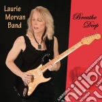 Breathe deep cd musicale di Laurie morvan band