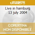 Live in hamburg 13 july 2004 cd musicale di Cats Stray