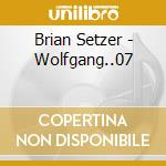 WOLFGANG'S BIG NIGHT OUT cd musicale di BRIAN SETZER ORCHESTRA