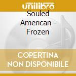 Frozen - cd musicale di American Souled