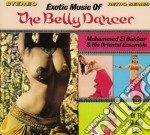 Mohammed El Bakkar & His Orient.ens - Exotic Music Belly Dancer cd musicale di Mohammed el bakkar &