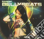 Bangin' bellybeats cd musicale di V.a. ulyimate bellyd