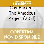 THE AMADEUS PROJECT cd musicale di BARKER GUY