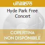 HYDE PARK FREE CONCERT cd musicale di AYERS KEVIN