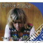 WHAT MORE CAN I SAY? cd musicale di AYERS KEVIN