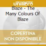 The many colours of cd musicale di Blaze