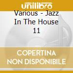 JAZZ IN THE HOUSE (Blaze...) cd musicale di ARTISTI VARI