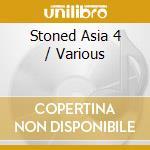 STONED ASIA VOL.4 cd musicale di ARTISTI VARI
