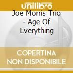 AGE OF EVERYTHING                         cd musicale di Joe Morris