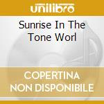 SUNRISE IN THE TONE WORL                  cd musicale di William Parker