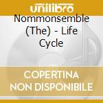 The Nommonsemble - Life Cycle cd musicale di NOMMONSEMBLE