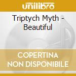 Triptych Myth - Beautiful cd musicale di Myth Triptych