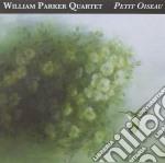 PETIT OISEAU                              cd musicale di WILLIAM PARKER QUART