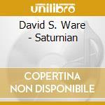 SATURNIAN (SOLO SAXOPHONES, VOLUME 1)     cd musicale di David s. Ware