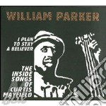 I plan to stay a believer: the inside so cd musicale di William Parker
