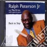 Ralph Peterson Jr. & The Fo'Tet - Back To Stay cd musicale di Peterson Ralph