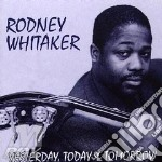 Yesterday, today tomorrow - cd musicale di Whitaker Rodney