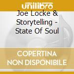 State of soul cd musicale di Joe locke & storytel