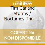 Tim Garland Storms / Nocturnes Trio - Rising Tide cd musicale di Tim garland storms/n
