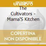 Mama's kitchen - cd musicale di Cultivators The