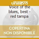 Voice of the blues, best - red tampa cd musicale di Tampa Red