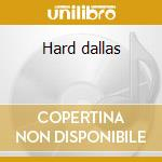 Hard dallas cd musicale di Thomas Ramblin'