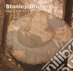 Stanley Brothers - Too Late To Cry cd musicale di Brothers Stanley