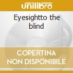 Eyesightto the blind cd musicale di Williamson sonny boy
