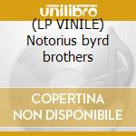 (LP VINILE) Notorius byrd brothers lp vinile