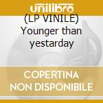 (LP VINILE) Younger than yestarday lp vinile