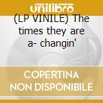 (LP VINILE) The times they are a- changin' lp vinile