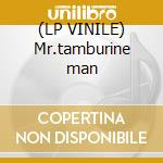 (LP VINILE) Mr.tamburine man lp vinile